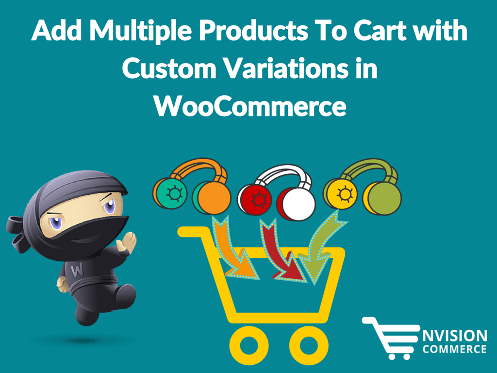 Add Multiple Products To Cart with Custom Variations and Variation Products in Woocommerce