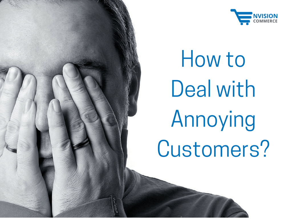 How to Deal with Annoying Customers_