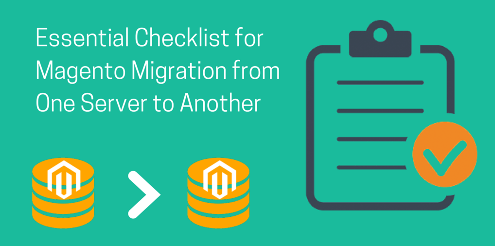 Essential Checklist for Magento Migration