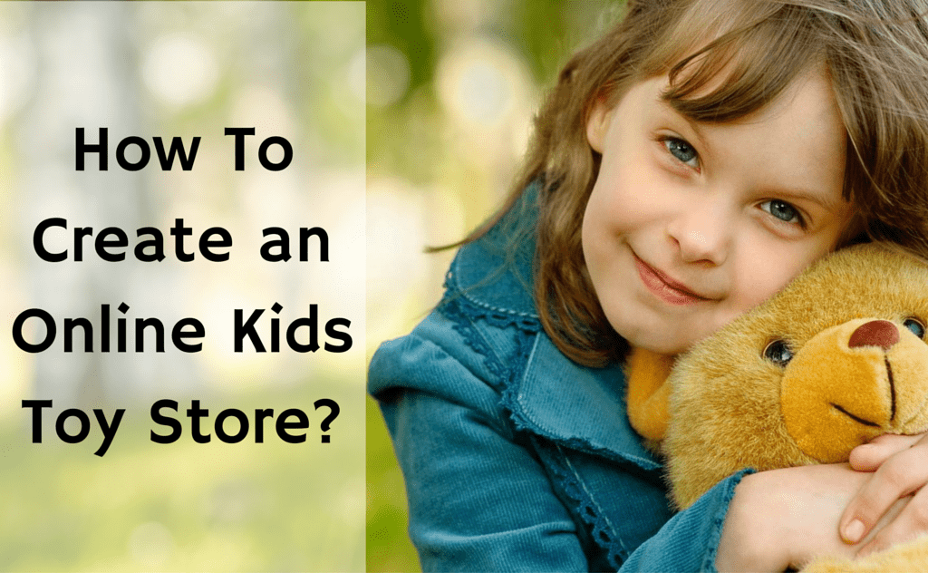 How To Create an Online KidsToy Store_