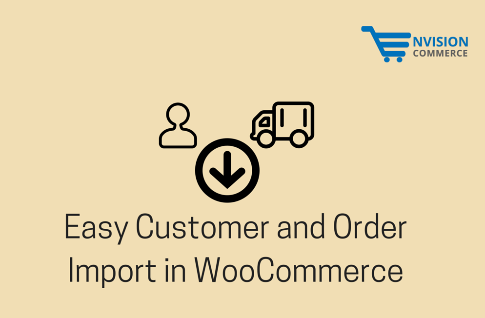 Easy Customer and Order Import in WooCommerce