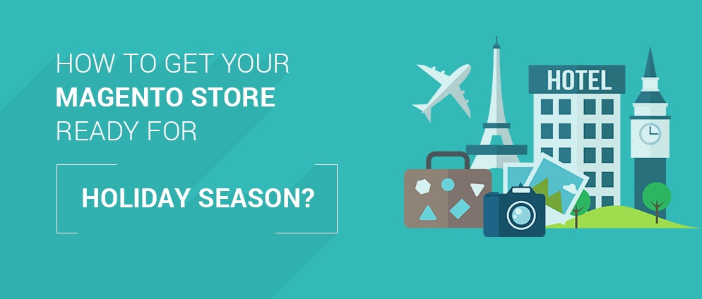 How to get your magento store ready for this holiday season