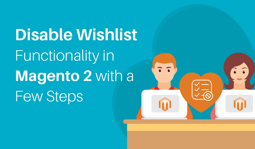 Disable-Wishlist-Functionality-in-Magento-2-with-a-Few-Steps