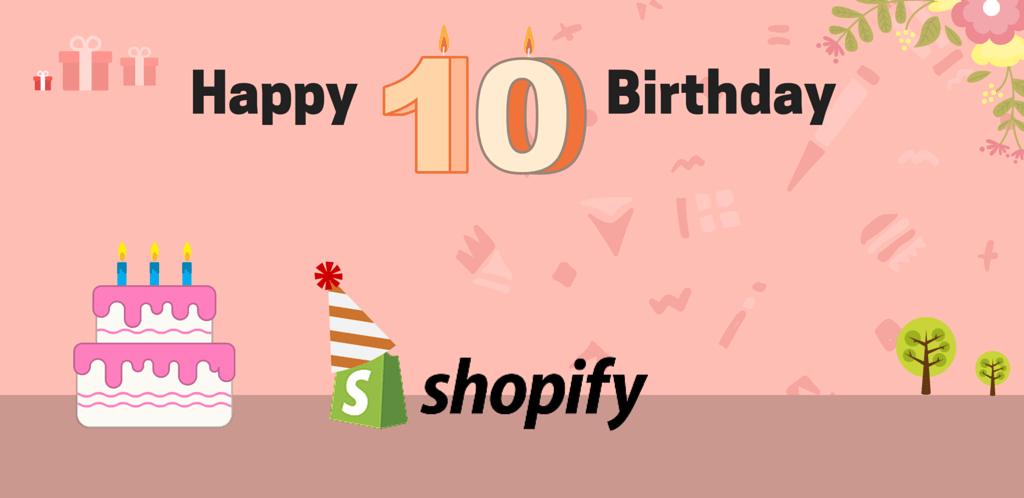 Happy 10th Birthday, Shopify..!!!