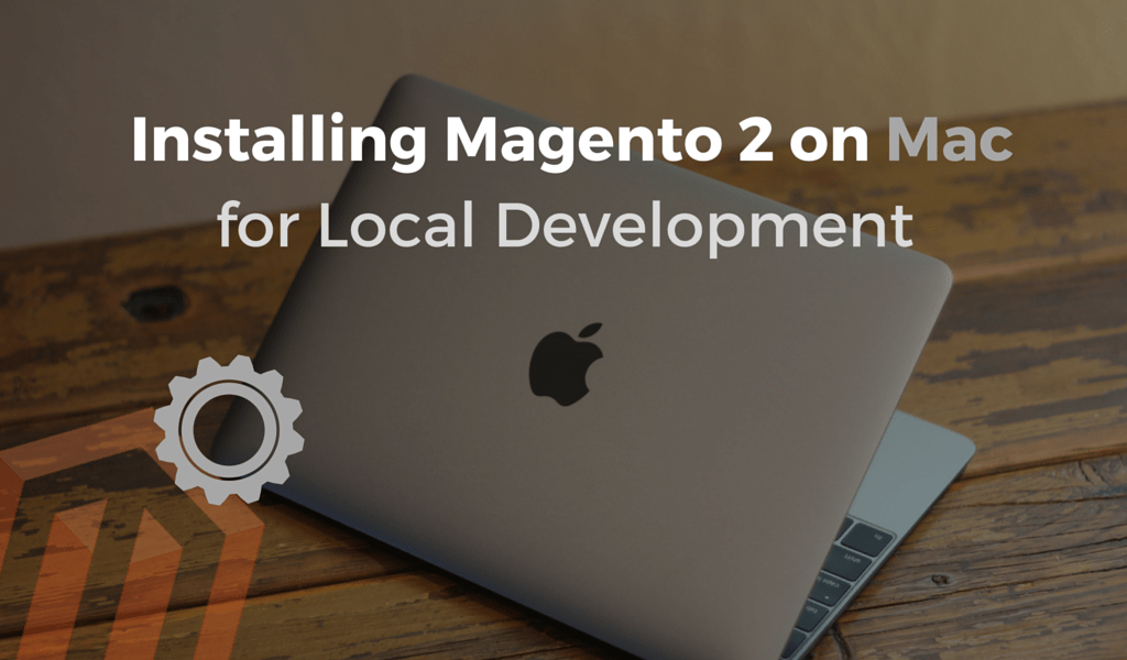 Magento 2 Installation Process for Mac for Local Development