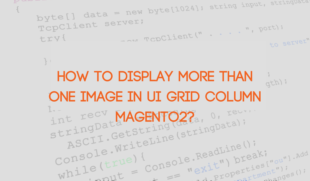 How to Display More Than One Image in UI Grid Column Magento2
