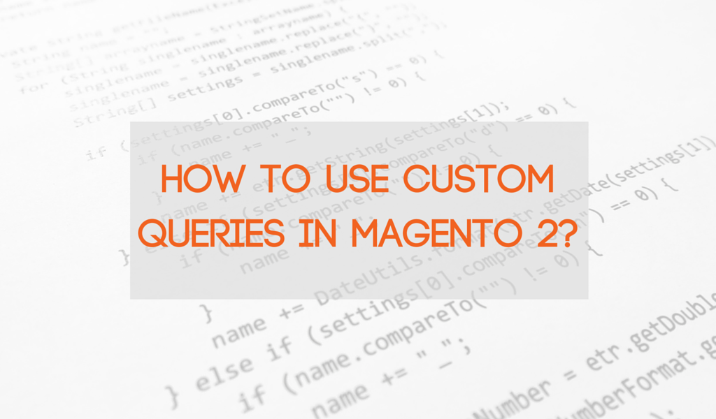 How to use custom queries in Magento2