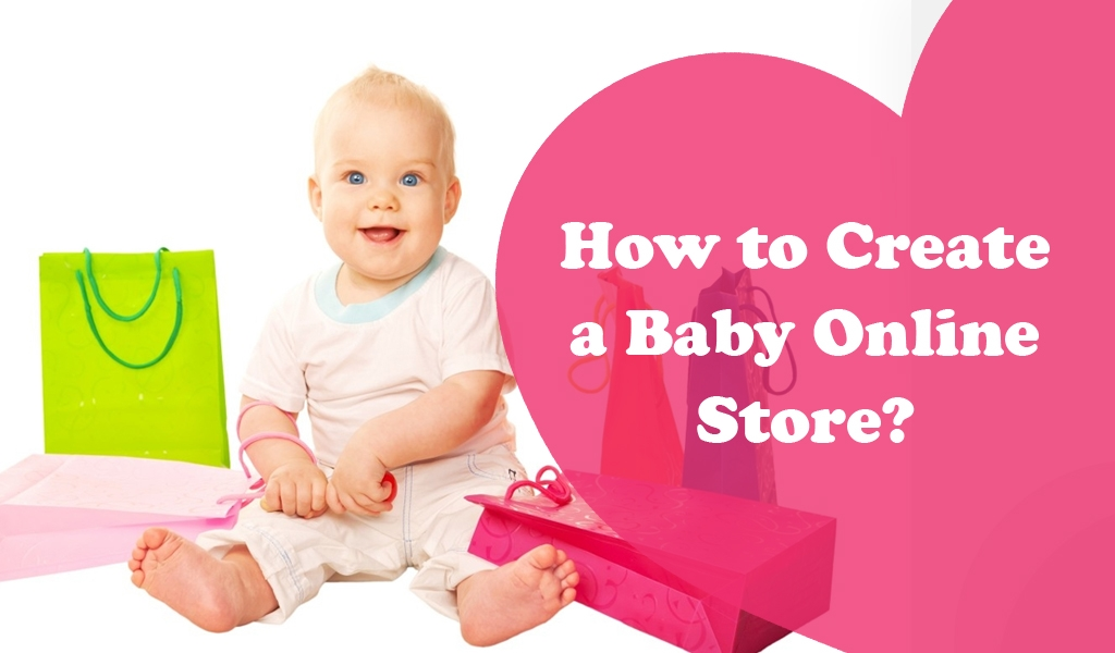 How to Create a Baby Online Store