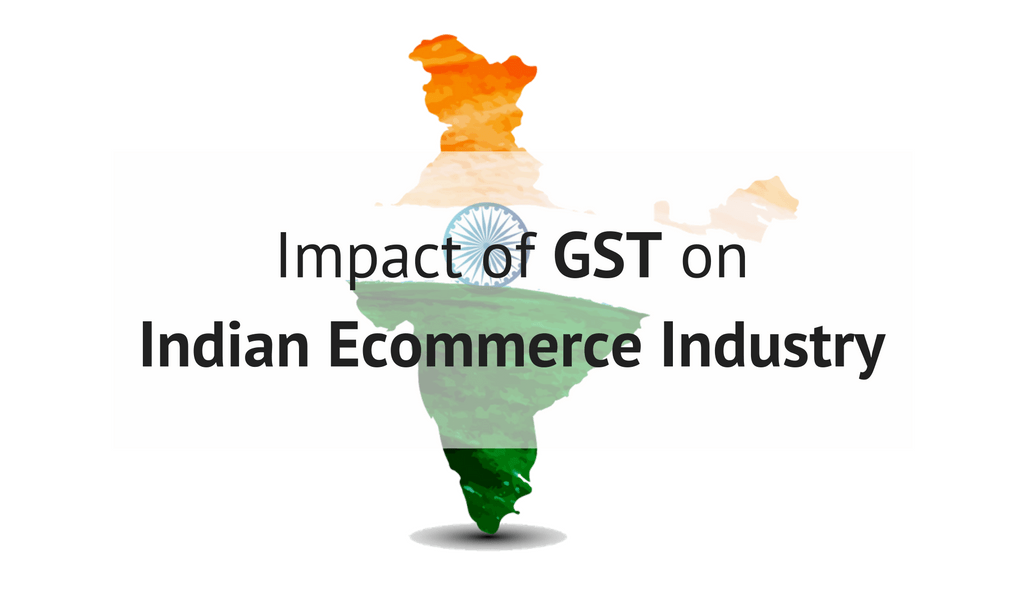 Impact of GST on Indian Ecommerce Industry