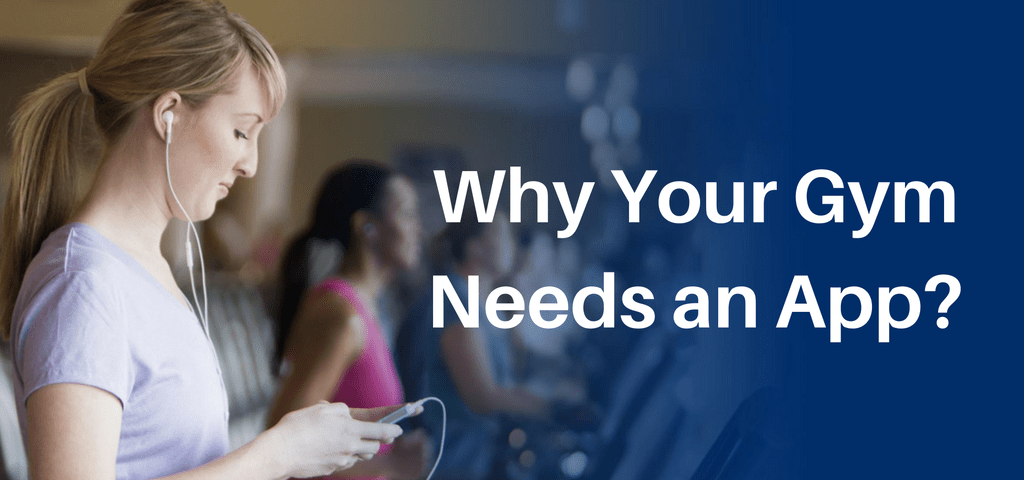 Why Your Gym Needs an App-