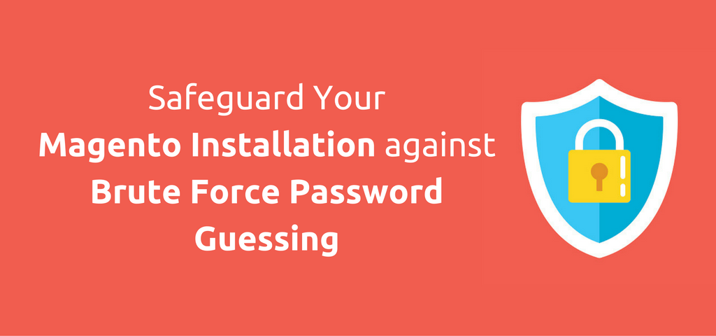 Safeguard Your Magento Installation against Brute Force Password Guessing - NEW UPDATE
