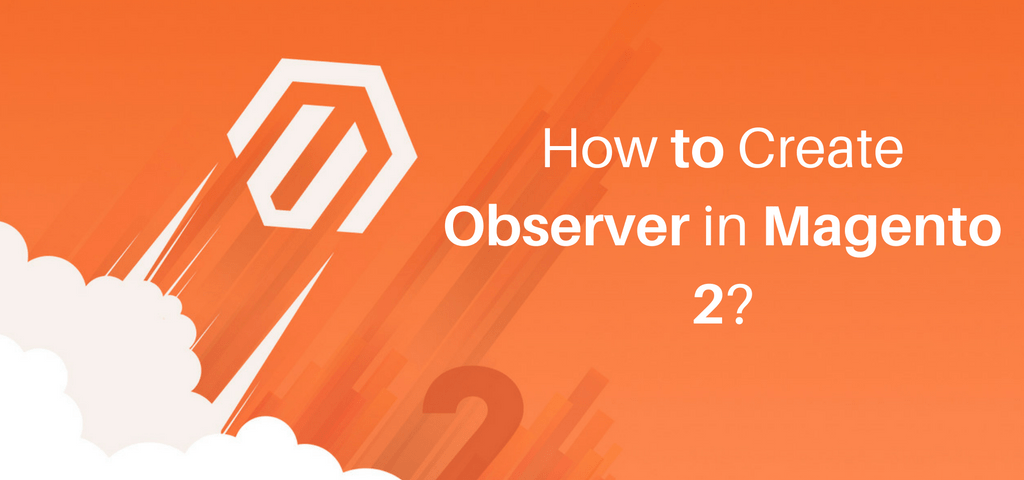 How to Create Observer in Magento 2?