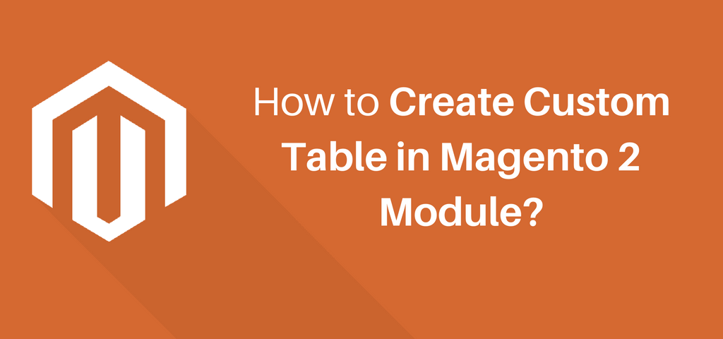 How to Create Custom Table in Magento2 Module?