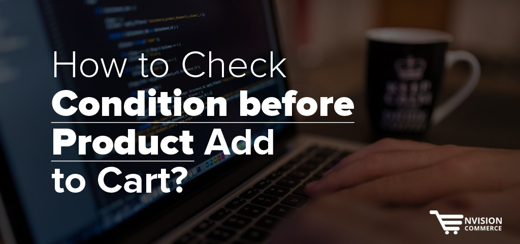 how-to-check-condition-before-product-add-to-cart