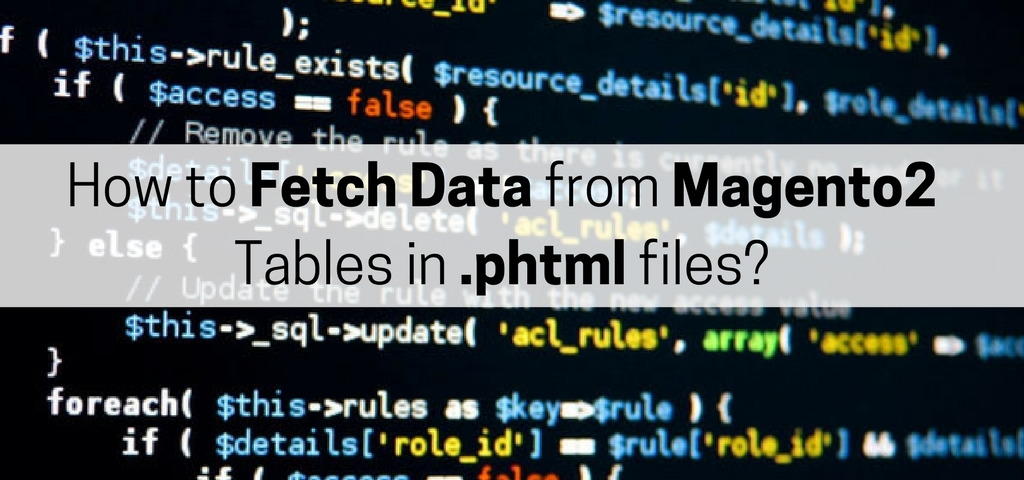 how-to-fetch-data-from-magento2-tables-in-phtml-files