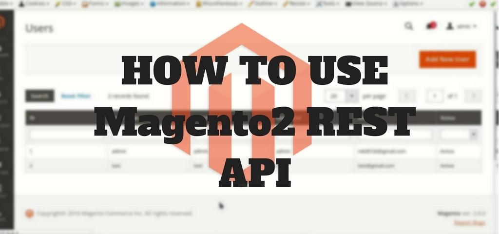 How to use Magento2 REST API