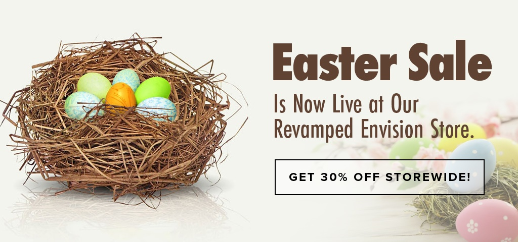 Easter Sale is Now Live at Our Revamped Envision Store. Get 30% OFF Storewide!