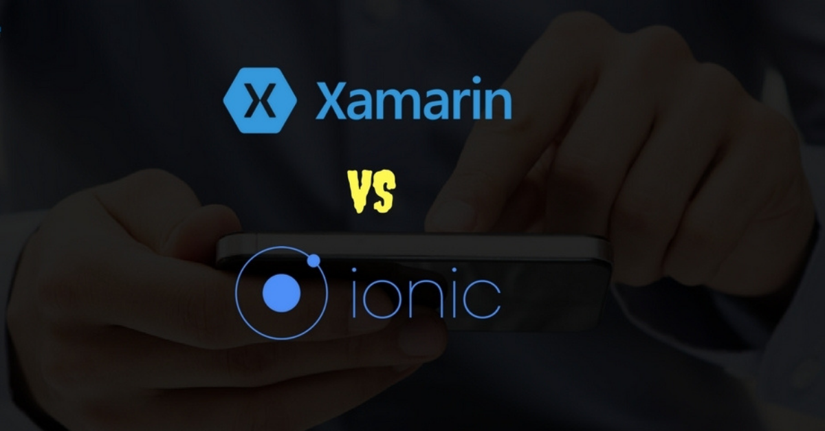 Ionic V/S Xamarin