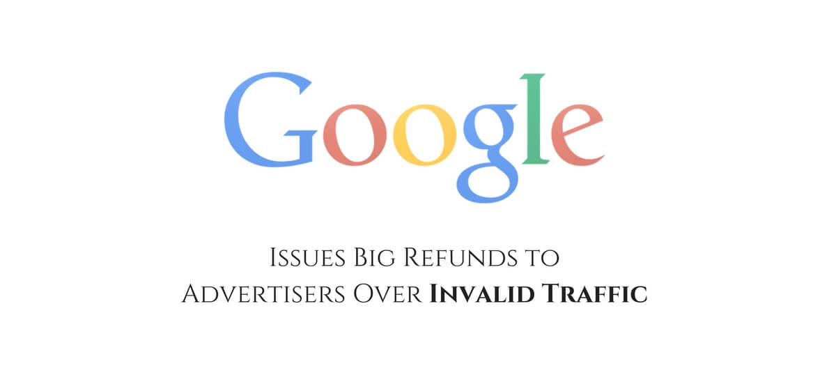 Google Issues Big Refunds to Advertisers for Ad Fraud