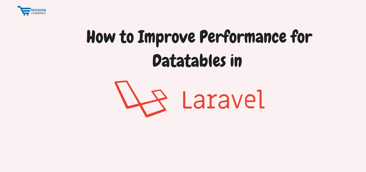 How to improve Performance for Datatables in Laravel