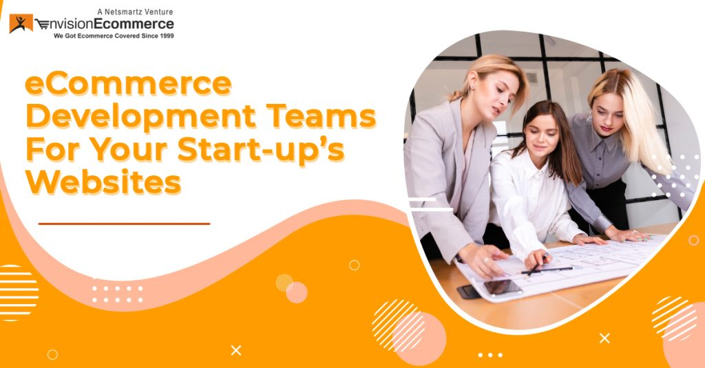 Dedicated offshore eCommerce development teams for your start-up's websites