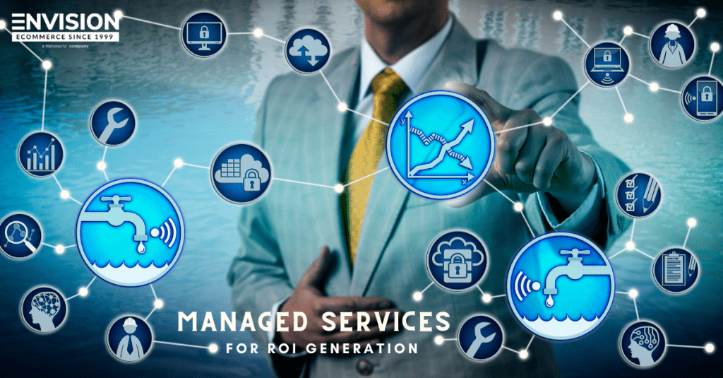 How Managed Services Can Benefit ROI Generation for Your eCommerce Store?